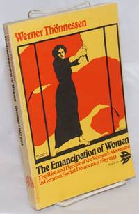 image of The Emancipation of Women; The Rise and Decline of the Women's Movement in German Social Democracy 1863-1933. Translated by Joris de Bres