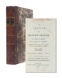A Sketch of Modern France in a Series of Letters to a Lady of Fashion, Written in the Years 1796 and 1797..