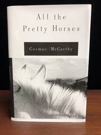 image of The Border Trilogy: All the Pretty Horses, Cities of the Plain, The Crossing