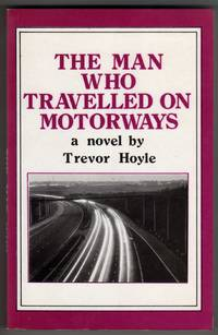 The Man Who Travelled on Motorways - A Novel