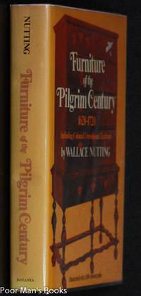 FURNITURE OF THE PILGRIM CENTURY 1620-1720. INCLUDING UTENSILS AND  FURNITURE [FACSIMILE]