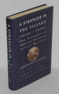 A stranger in the village; two centuries of African-American travel writing