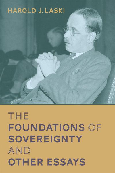 2014. ISBN-13: 9781616193935. ISBN-10: 161619393X. Laski, Harold J. The Foundations of Sovereignty a...
