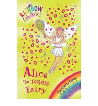 Alice the Tennis Fairy: The Sporty Fairies Book 6 (Rainbow Magic)