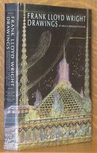 FRANK LLOYD WRIGHT DRAWINGS by Bruce Brooks Pfeiffer - Hardcover - 1990 - from Andre Strong Bookseller (SKU: 17460)