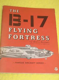 Famous Aircraft Series, The B-17 Flying Fortress