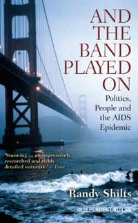 image of And the Band Played On: Politics, People, and the AIDS Epidemic