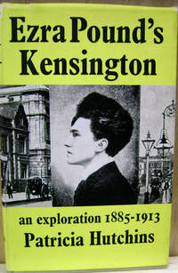 Ezra Pound's Kensington:  An Exploration 1885-1913