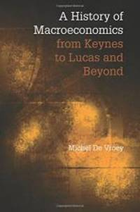 A History of Macroeconomics from Keynes to Lucas and Beyond by Michel De Vroey - Paperback - 2016-09-07 - from Books Express (SKU: 1107584949n)