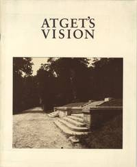 ATGET'S VISION:  an exhibition of vintage photographs by Eugène Atget