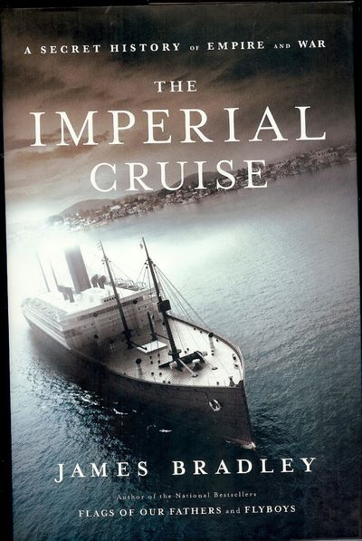 2009. BRADLEY, James. THE IMPERIAL CRUISE. NY: Little, Brown and Company, . 8vo., boards in dust jac...