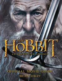 The Hobbit: an Unexpected Journey Official Movie Guide by Brian Sibley - Paperback - 2012 - from ThriftBooks (SKU: G054789855XI2N00)