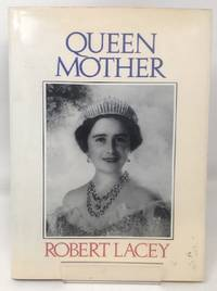 Queen Mother by  Robert Lacey - Hardcover - 1987-10-01 - from Cambridge Recycled Books (SKU: EX06200925032)