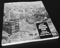 Angriff 'Martha Heinrich Acht' - Leben im Bombenkrieg, Dresden 1944/45