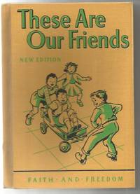 These Are Our Friends 1951 Faith and Freedom Reader Great Condition!