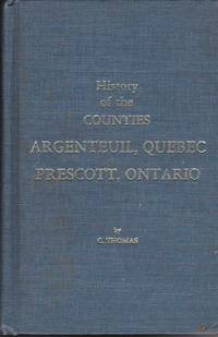 image of History of the Counties of Argenteuil, Que., and Prescott, Ont., From the Earliest Settlement to the Present