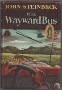 The Wayward Bus by  John STEINBECK - First Edition - 1947 - from Between the Covers- Rare Books, Inc. ABAA and Biblio.com