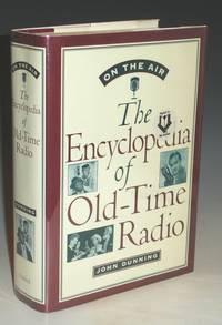 On the Air, the Encyclopedia of Old Time Radio by  John Dunning - First Edition - 1998 - from Alcuin Books, ABAA-ILAB (SKU: 021147)