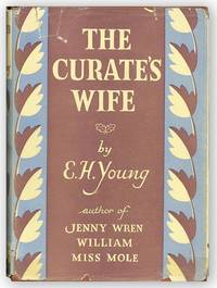 The Curate's Wife by  E.H YOUNG - First American Edition - [1934] - from Lorne Bair Rare Books and Biblio.com