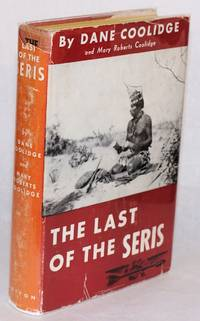 The last of the Seris; with photographs by the author