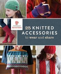 F&W Media Interweave Press, 25 Knitted Accessories to Wear and Share