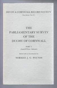 Devon & Cornwall Record Society New Series, Vol. 25 THE PARLIAMENTARY SURVEY OF THE DUCHY OF CORNWALL Part I (Austell Prior-Saltash)