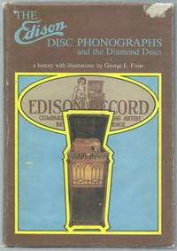 image of The Edison Disc Phonographs and the Diamond Discs: A History with Illustrations