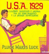 U.S.A. 1929. Lavoro, successo e miseria tra gli anni ruggenti e la grande depressione