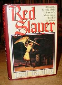 Red Slayer: Being the Second of the Sorrowful Mysteries of Brother  Athelstan