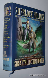 SHERLOCK HOLMES : The Complete and Unabridged Novels. A Study in Scarlet. The Sign of Four, The Hound of The Baskervilles. The Valley of Fear.