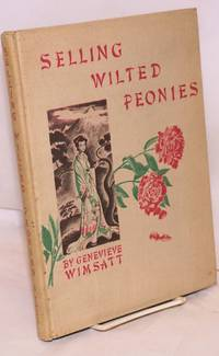 Selling wilted peonies: biography and songs of Yü Hsuan-chi, T ang poetess