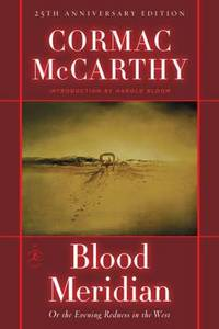 image of Blood Meridian: Or, the Evening Redness in the West