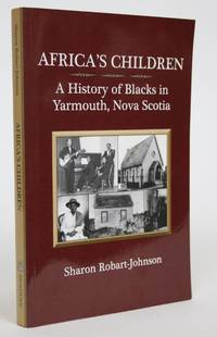 image of Africa's Children: A History of Blacks in Yarmouth, Nova Scotia
