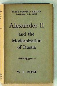 Alexander II and the Modernization of Russia (1st Edition)