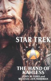 The Hand of Kahless: The Final Reflection and Kahless (Star Trek: All): Signature Edition: The...
