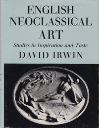 English Neoclassical Art. Studies in inspiration and taste
