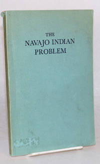 The Navajo Indian problem, an inquiry