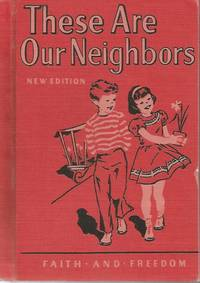 These Are Our Neighbors Faith and Freedom Reader 1952