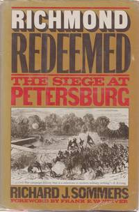 image of RICHMOND REDEEMED The Siege At Petersburg