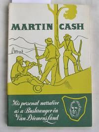 image of Martin Cash : His Personal Narrative as a Bushranger in Van Diemens Land