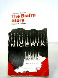 The Biafra Story: The Making of an African Legend Penguin specials