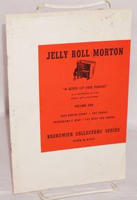 """image of Jelly Roll Morton: """"a king of the piano"""" in a collection of rare piano solo recordings, volume one, King Porter Stomp, the Pearls, Sweetheart o'Mine, Fat Meat and Greens"""