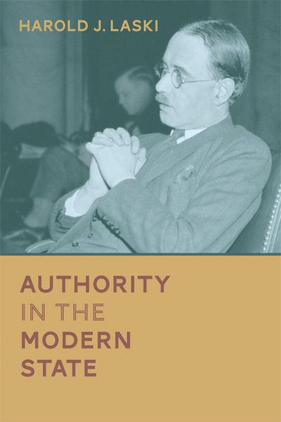 2014. Laski, Harold J. Authority in the Modern State. Originally published: New Haven: Yale Universi...