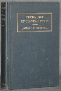 image of TECHNIQUE OF CONTRACEPTION: THE PRINCIPLES AND PRACTICE OF ANTI-CONCEPTIONAL METHODS