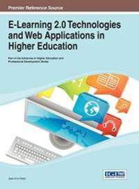 E-Learning 2.0 Technologies and Web Applications in Higher Education (Advances in Higher...
