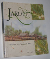 JARDEE: The Mill That Cheated Time