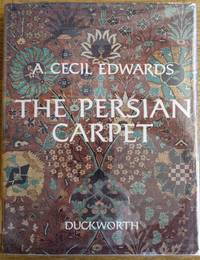 image of The Persian Carpet: A Survey of the Carpet-Weaving Industry of Persia