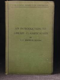 image of An Introduction to Library Classification; With Readings, Questions and Examination Papers (Publisher series: Coptic Series for Librarians.)