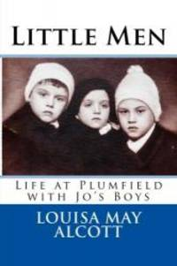 Little Men: Life at Plumfield with Jo's Boys by Louisa May Alcott - 2014-01-25