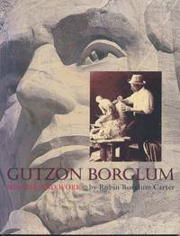 Gutzon Borglum: His Life and Work